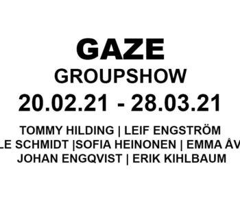 GAZE - grupputställning Galleri Thomassen 2021, medverkande konstnärer Tommy Hildning, Leif Engström, Olle Schmidt, Sofia Heinonen, Emma Åvall, Johan Engqvist, Erik Kihlbaum
